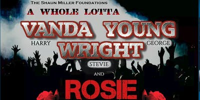 The Shaun Miller Foundation presents 'A WHOLE LOTTA VANDA, YOUNG, WRIGHT & ROSIE'