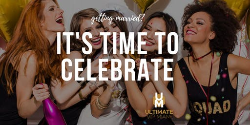 BACHELORETTE VIP PARTY PACKAGE - MIAMI VIP OPEN BAR, LIMO & CLUB PACKAGE - SOUTH BEACH