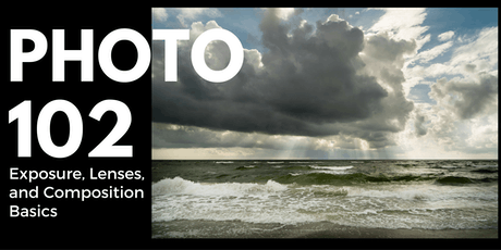 Exposure, Lenses, and Composition Basics - Photo 102 tickets