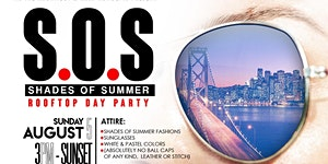 SHADES OF SUMMER (S.O.S): ROOFTOP DAY PARTY