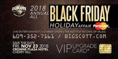 All Black Friday Holiday 11TH Annual Affair with Big Scott & Friends