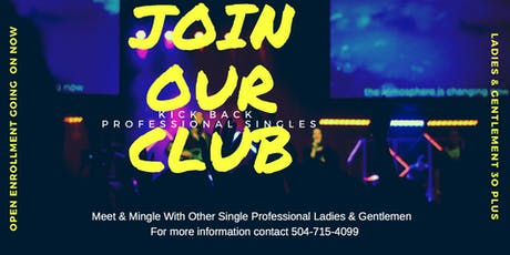 Kick Back  Professional Singles Club -Open Enrollment Now  tickets
