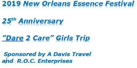 "2019 Essence Festival 25th Anniversary ""Dare 2 Care"" Girls Trip tickets"