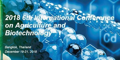 2018 6th International Conference on Agriculture a
