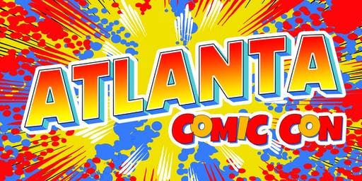 Atlanta Comic Con - July 12-14, 2019