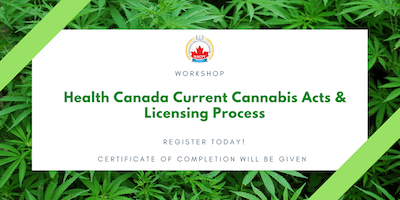 CANNABIS TRAINING - Health Canada Current Cannabis Acts and Licensing Processes