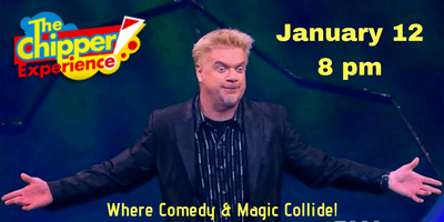 The Chipper Experience! Where Comedy and Magic Collide!