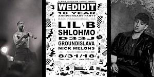 WEDIDIT 10 YRS: LIL B + SHLOHMO (LIVE) at 1015 FOLSOM