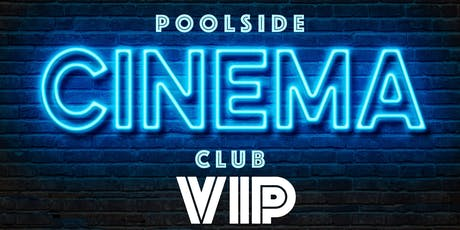 Poolside Cinema VIP Experience  tickets