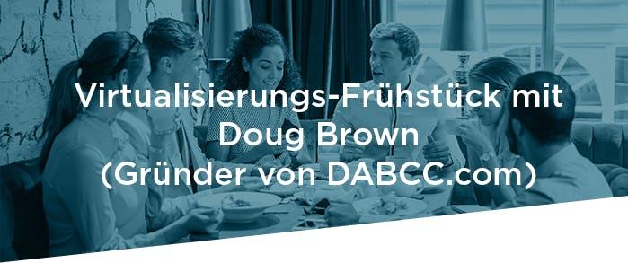 Virtualisierungs-Frühstück mit Doug Brown (Gründer von DABCC.com)