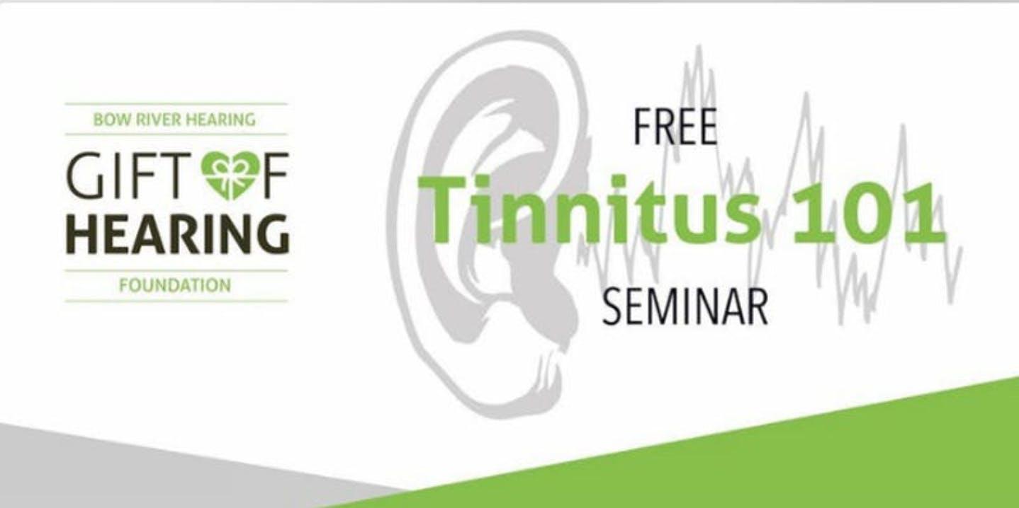 Tinnitus 101 - FREE Healthy Hearing Seminar (