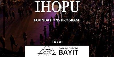 IHOPU Foundations Program - Polo Casa de Oração Bayit