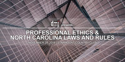 DMJ Presents: Professional Ethics and North Carolina Laws and Rules (2018)