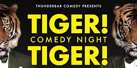 Comedy Night at Tiger! Tiger! tickets