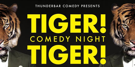 Comedy Night at Tiger! Tiger!