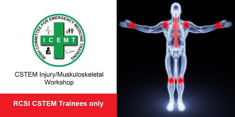 CSTEM Injury/Muskuloskeletal Workshop (for RCSI CSTEM Trainees only)