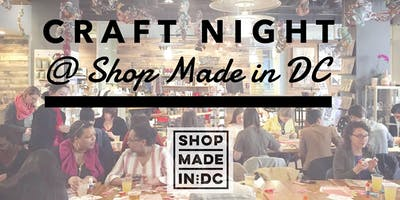 Craft Night @ SHOP MADE IN DC!