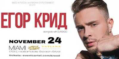 Saturday November 24 #1 Singer in Russia EGOR KREED LIVE in MIAMI @ Tatiana