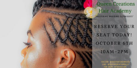 Queen Creations Hair Academy Mastering Braiding Techniques Tickets