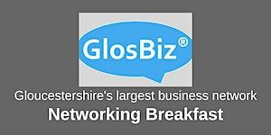 GlosBiz® Networking Breakfast: Wednesday 10 October,...