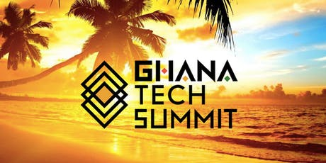 Ghana Tech Summit 2019 tickets