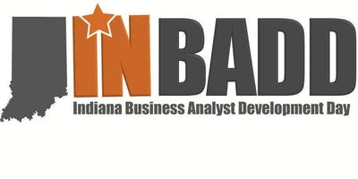 INBADD: Indiana Business Analysis Development Day 2019