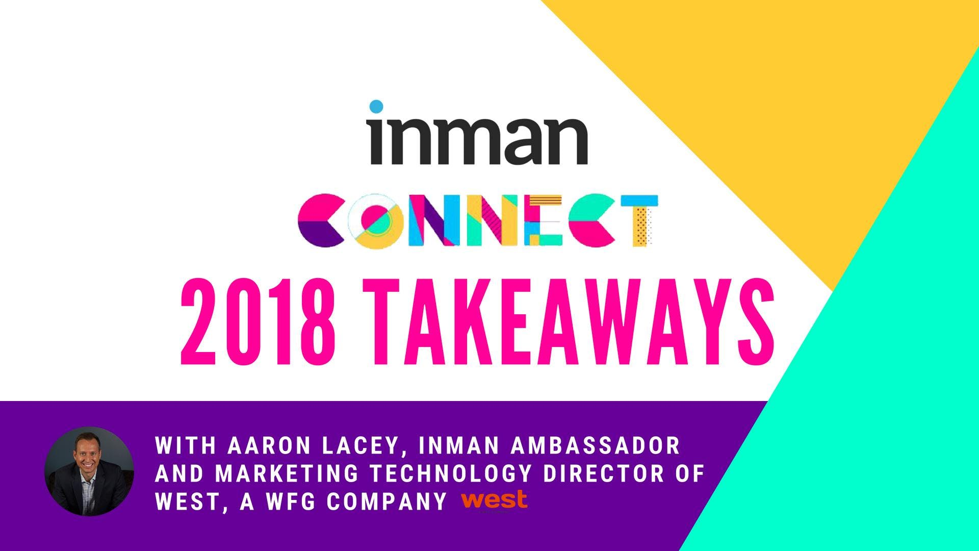 Inman Connect Takeaways with Aaron Lacey!