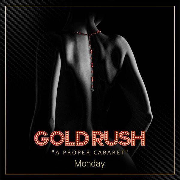 Gold Rush Mondays at Gold Rush Cabaret Free G