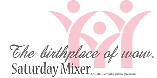 Saturday Mixer (childbirth, newborn safety, breastfeeding)