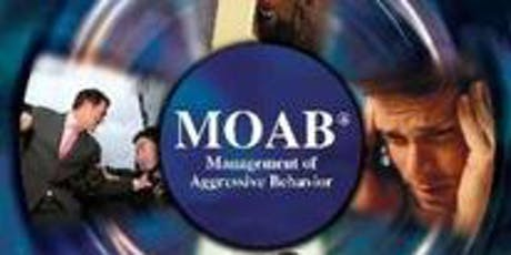 October 10, 2019 1-Day New Certification - MOAB® Management of Aggressive Behavior For SHMC tickets
