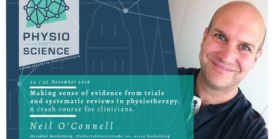 NEIL O´CONNELL: Making sense of evidence from trials and systematic  reviews in physiotherapy. A crash  course for clinicians.