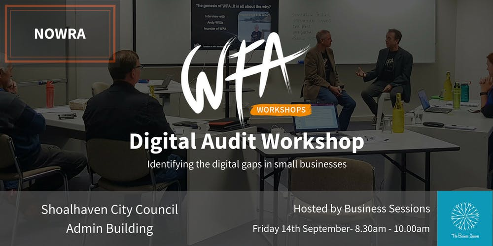 Wfa digital audit workshop hosted by the business sessions nowra wfa digital audit workshop hosted by the business sessions nowra registration fri 14092018 at 830 am eventbrite reheart Image collections