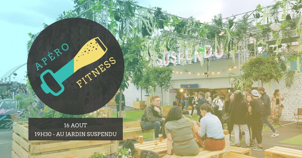 Apéro Fitness Au Jardin Suspendu  [16-08]