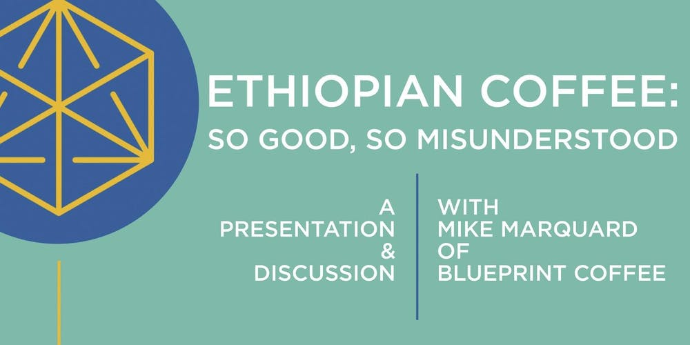 Ethiopian coffee so good so misunderstood a blueprint ethiopian coffee so good so misunderstood a blueprint presentation tickets thu aug 9 2018 at 530 pm eventbrite malvernweather Choice Image