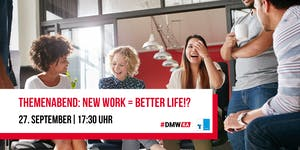 Themenabend: New Work = Better Life!?