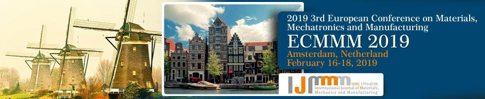 2019 3rd European Conference on Materials, Mechatronics and Manufacturing (ECMMM 2019)