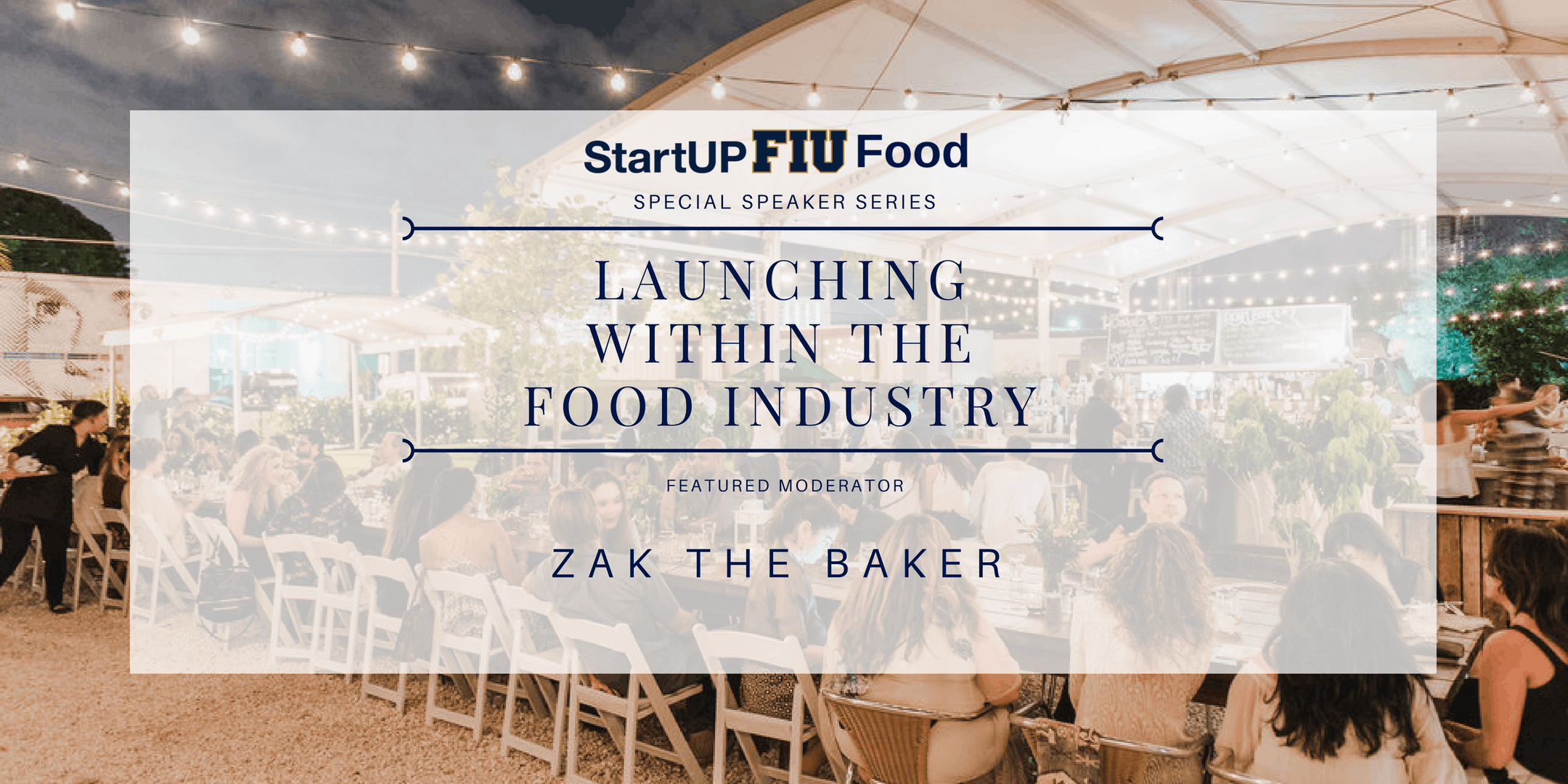"StartUP FIU Food Speaker Series:""Launching wi"