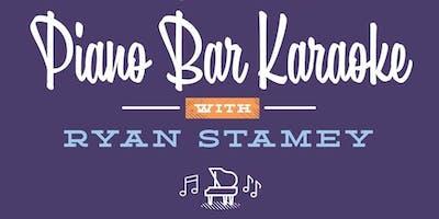 Piano Bar Karaoke with Ryan Stamey