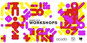 ACADIA 2018 Workshops