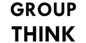 GROUP THINK | STUFF
