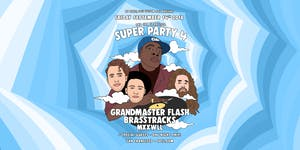 The San Francisco Superparty no.4 w/ GRANDMASTER FLASH...