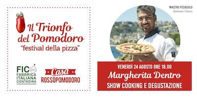 Margherita dentro - Showcooking e degustazione con Antonio Greco