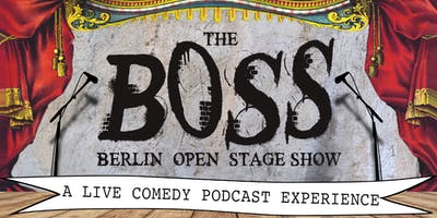 The BOSS (Berlin Open Stage Show)