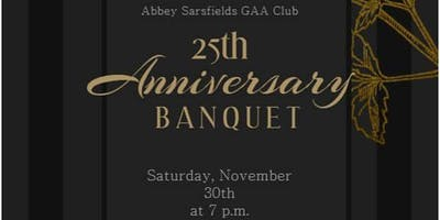 Abbey Sarsfields GAA Club - 25th Anniversary Banquet