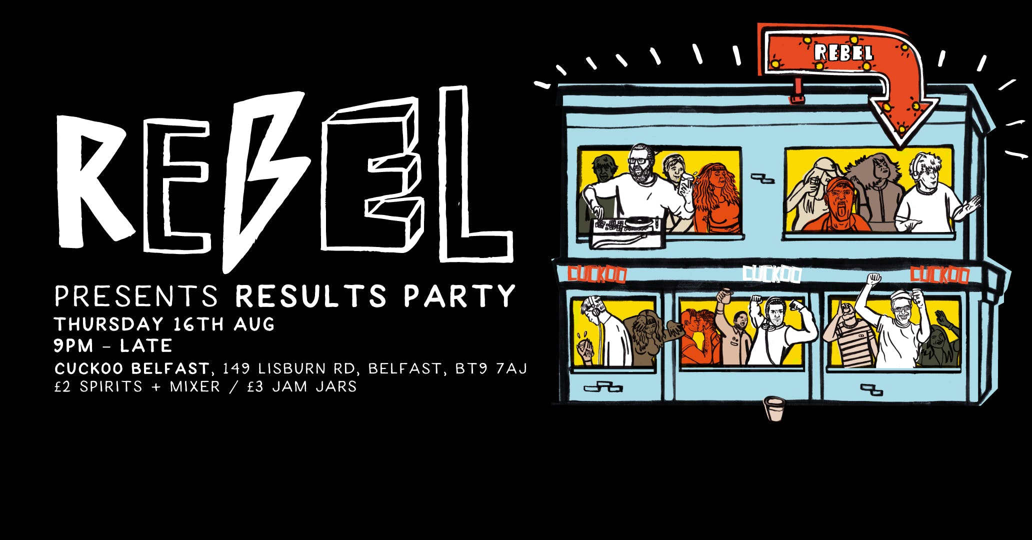 Rebel Results Party | Cuckoo Belfast