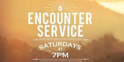 Saturday Night Encounter Service