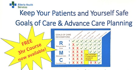 Goals of Care & Advance Care Planning - Keep Yourself and Your Patients Safe tickets