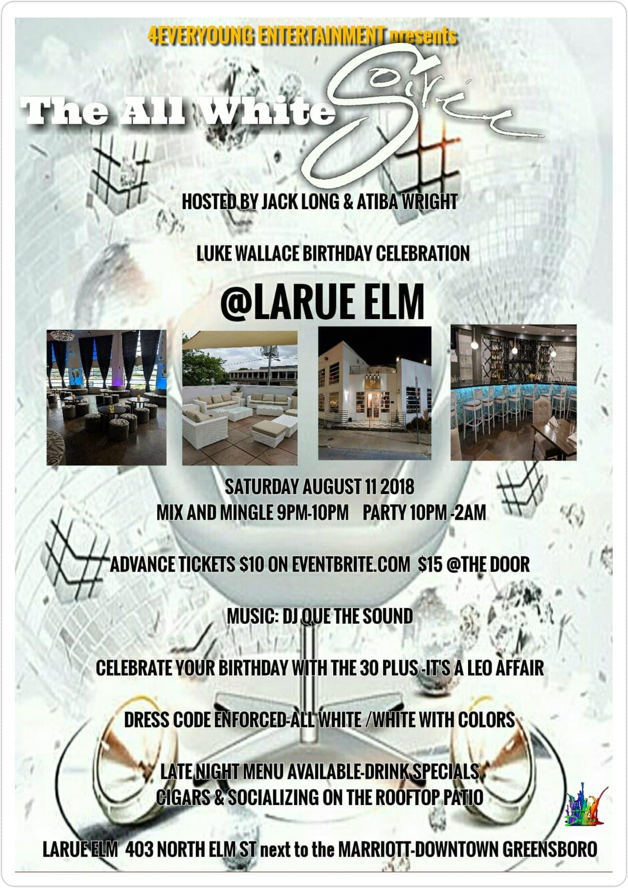 THE ALL WHITE SOIREE-LUKE WALLACE BIRTHDAY PARTY @ LARUE ELM AUGUST 11 2018