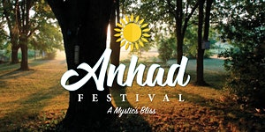 Anhad Festival - A Mystic's Bliss