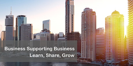 Business Supporting Business. Learn, Share, Grow tickets